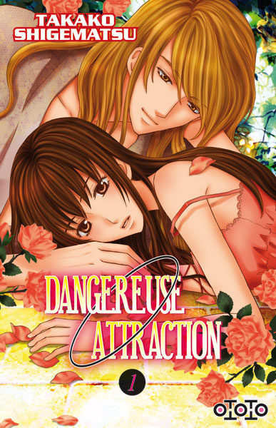 Dangereuse attraction tome 1