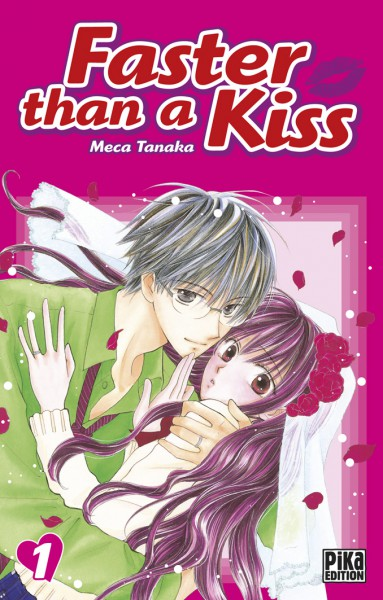 Faster than a kiss Tome 1