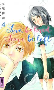 Love, Be loved leave, be left tome 4