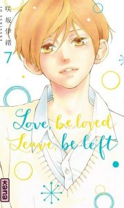 Love, Be loved leave, Be left tome 7