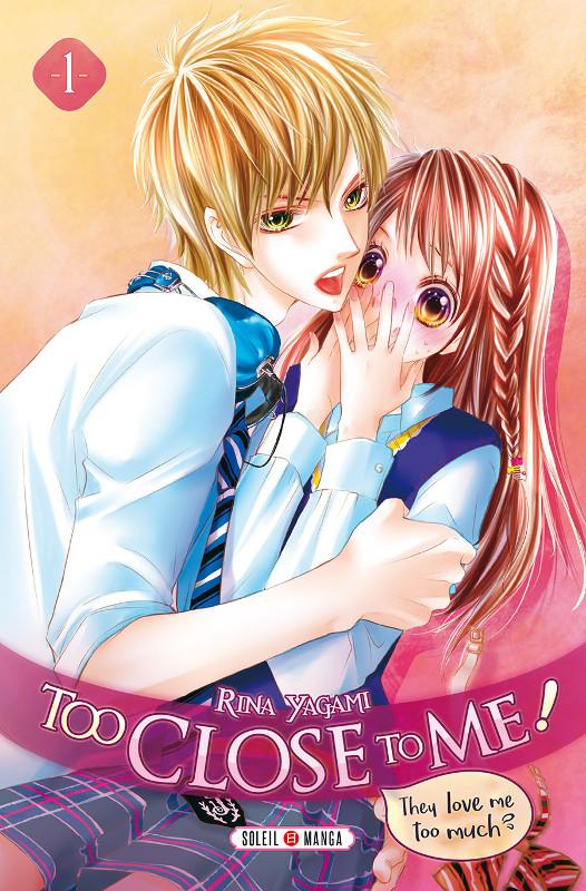 Too close to me ! tome 1